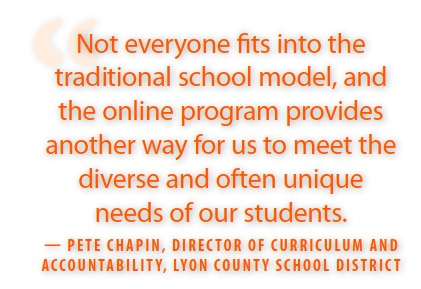 Not everyone fits into the traditional school model, and the on line program provides another way for us to meet the diverse and often unique needs to our students