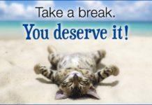 take a break, you deserve it